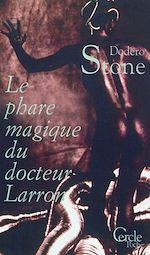 Téléchargez le livre :  Cercle Poche n°153 Le Phare magique du Docteur Larron