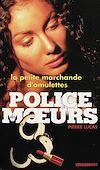 Télécharger le livre :  Police des moeurs n°136 La Petite Marchande d'amulettes