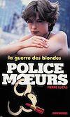 Télécharger le livre :  Police des moeurs n°138 La Guerre des blondes