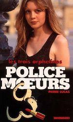 Téléchargez le livre :  Police des moeurs n°143 Les Trois Orphelines