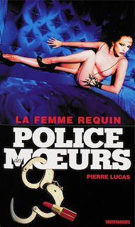 Téléchargez le livre :  Police des moeurs n°218 La Femme requin