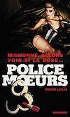 Télécharger le livre :  Police des moeurs n°220 Mignonne, allons voir si la dose...