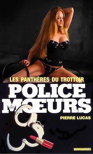 Téléchargez le livre :  Police des moeurs n°60 Les Panthères du trottoir