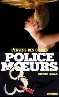 Téléchargez le livre :  Police des moeurs n°75 L'Envers des choses