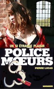 Téléchargez le livre :  Police des moeurs n°77 Un si étrange plaisir