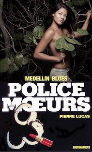 Téléchargez le livre :  Police des moeurs n°84 Medellin blues