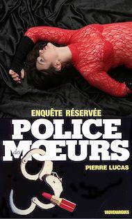 Téléchargez le livre :  Police des moeurs n°87 Enquête réservée
