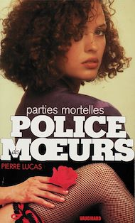 Téléchargez le livre :  Police des moeurs n°102 Parties mortelles