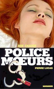 Téléchargez le livre :  Police des moeurs n°104 Rue chaude