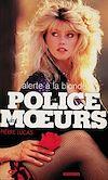 Télécharger le livre :  Police des moeurs n°114 Alerte à la blonde