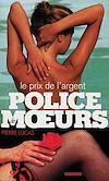 Télécharger le livre :  Police des moeurs n°116 Le Prix de l'argent