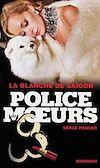 Télécharger le livre :  Police des moeurs n°226 La Blanche de Saigon