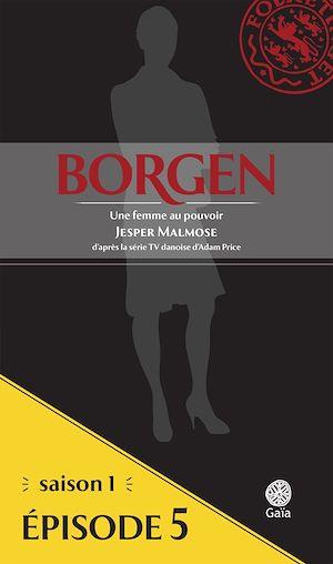Téléchargez le livre :  Borgen - Saison 1 : Une femme au pouvoir - Épisode 5