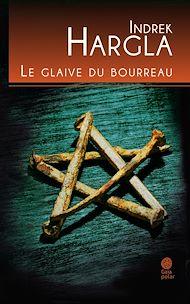 Téléchargez le livre :  Le glaive du bourreau