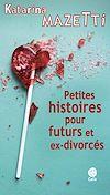 Télécharger le livre :  Petites histoires pour futurs et ex-divorcés