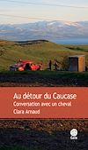 Télécharger le livre :  Au détour du Caucase