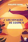 Télécharger le livre :  Les voyages de Cosme K