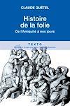 Télécharger le livre :  Histoire de la folie, de l'antiquité à nos jours