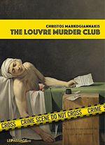 Download this eBook The Louvre Murder Club (Scènes de crime au Louvre version anglaise)