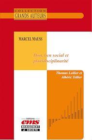 Téléchargez le livre :  Marcel Mauss - Don, lien social et pluridisciplinarité