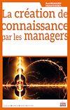 Télécharger le livre :  La création de connaissance par les managers