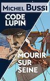 Télécharger le livre :  Mourir sur Seine - Code Lupin