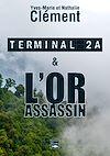 Télécharger le livre :  Terminal 2A - L'Or assassin