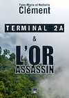 Terminal 2A - L'Or assassin