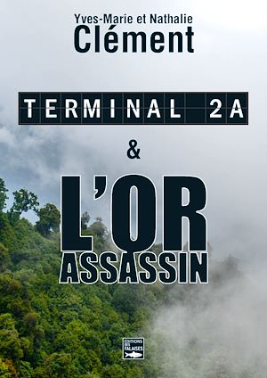 Téléchargez le livre :  Terminal 2A - L'Or assassin