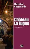 Télécharger le livre :  Château La Fugue