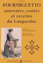 Download this eBook Fourmiguetto souvenirs, contes et recettes du Languedoc