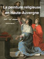 Download this eBook La peinture religieuse en Haute-Auvergne - XVIIe-XXe siècles