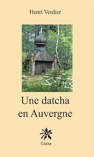 Téléchargez le livre :  Une Datcha en Auvergne
