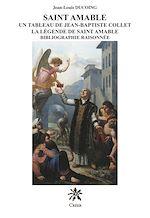 Download this eBook Saint Amable - Un tableau de Saint Jean-Batiste Collet - La légende de Saint Amable bibliographie raisonnée