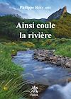 Télécharger le livre :  Ainsi coule la rivière