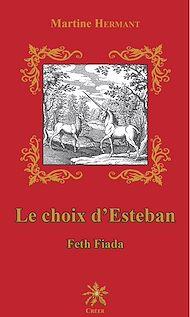 Téléchargez le livre :  Le choix d'Esteban