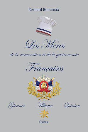 Téléchargez le livre :  Les mères de la restauration et de la gastronomie françaises