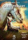 Télécharger le livre :  Quête primaire. Tome 2. Partie 1 - Les pierres érigées