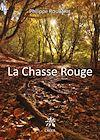 Télécharger le livre : La chasse rouge