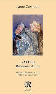 Téléchargez le livre :  GALLOU Brodeuse de fer