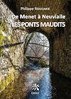 Télécharger le livre :  De Menet à Neuvialle. Les ponts maudits