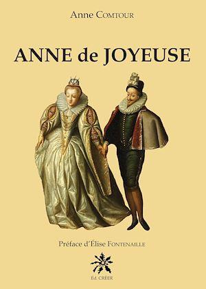 Téléchargez le livre :  Anne de Joyeuse
