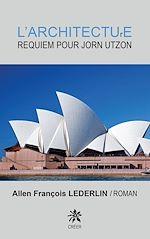Download this eBook L'architecture. Requiem pour Jorn Utzon