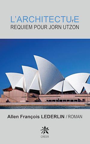 Téléchargez le livre :  L'architecture. Requiem pour Jorn Utzon