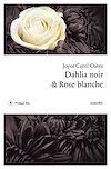Télécharger le livre :  Dahlia noir et rose blanche