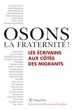 Download this eBook Osons la fraternité !- Les écrivains aux côtés des migrants