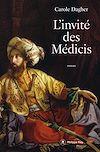 Télécharger le livre :  L'invité des Médicis