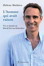 Download this eBook L'homme qui avait raison - Vie et destin de David Servan-Schreiber