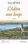 Télécharger le livre :  L'Adieu aux loups