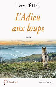 Téléchargez le livre :  L'Adieu aux loups